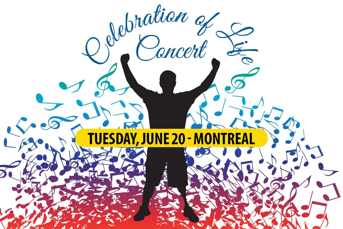 Celebration of Life Concert June 20 - Montreal