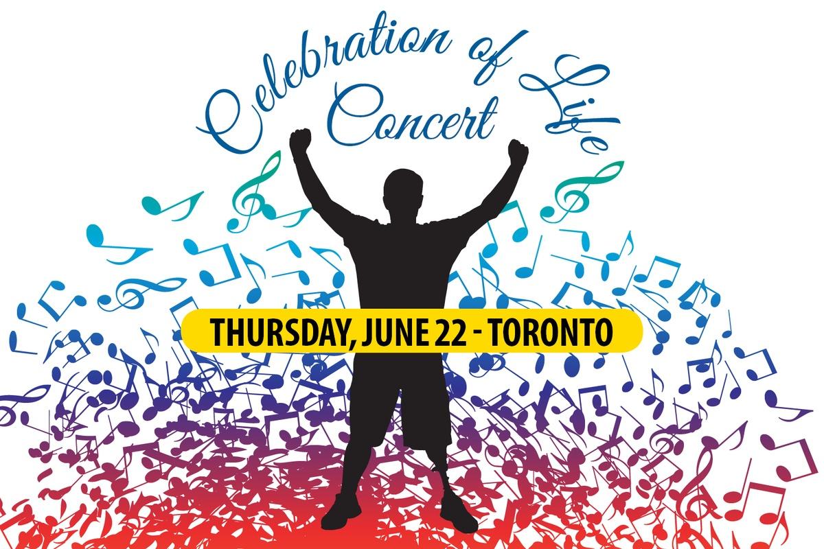 Celebration of Life Concert June 22 - Toronto